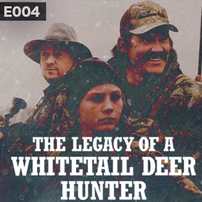 """EP. 4 - """"THE LEGACY OF A WHITETAIL DEER HUNTER"""" // Jody Hill's latest outing."""