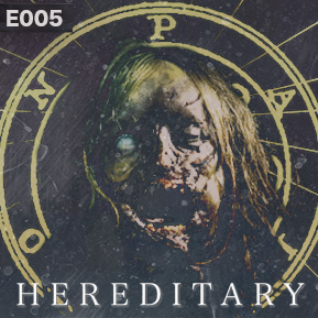 """EP. 5 - """"HEREDITARY"""" [Guest Host: Jacob A. Miller] // Jacob A. Miller analyzes Ari Aster's film."""