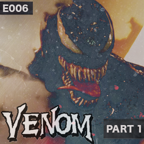 "EP. 6 - ""VENOM PART 1"" [Guest Host: Hans] // Hans steps in to analyze Venom and its critics."