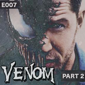 "EP. 7 - ""VENOM PART 2"" // LowRes returns after a two week break to discuss Venom's impact."