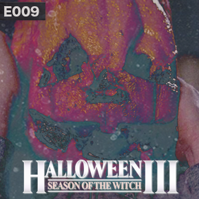 """EP. 9 - """"HALLOWEEN 3: SEASON OF THE WITCH"""" // The first official MOVIES Halloween Special."""