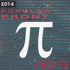 """EP. 14 - """"PI"""" [Guest: Jake Hanrahan] // A crossover episode with Popular Front talking Pi."""