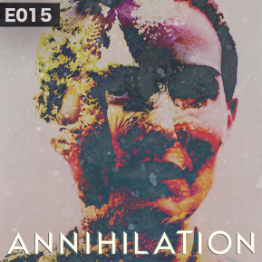 """EP. 15 - """"ANNIHILATION"""" [Guest: Jeff Holiday] // LowRes and Jeff Holiday dig into Annihilation."""