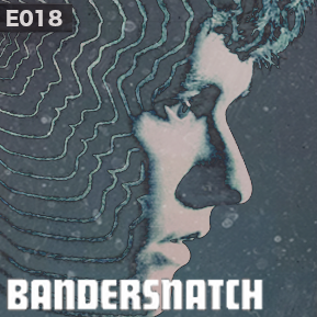 """EP. 18 - """"BANDERSNATCH"""" // Netflix releases its first Black Mirror film and its kind of bleh."""