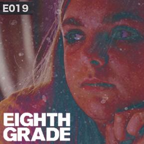 "EP. 19 - ""EIGHTH GRADE"" [Guest Host: Jacob A. Miller] // Did Bo Burnham capture '00s nostalgia?"