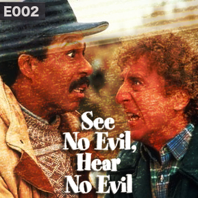 "EP. 2 - ""SEE NO EVIL, HEAR NO EVIL"" [Guest: Jacob A. Miller]  // The criminally underrated comedy."