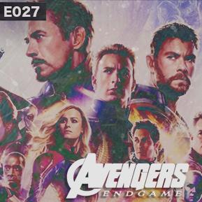 "EP. 27 - ""AVENGERS: ENDGAME PART 1""  // Covering the latest in the Marvel saga."