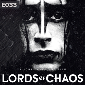 "EP. 33 - ""LORDS OF CHAOS"" [Guest: The Critical Unbeliever] // Delving into the early '90s black metal scene and its many crimes and controversies."