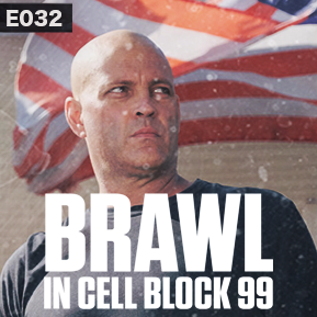"EP. 32 - ""BRAWL IN CELL BLOCK 99"" [Guest: Jacob A. Miller] // The second installment in the Cinestate retrospective, covering S. Craig Zahler's Brawl in Cell Block 99."