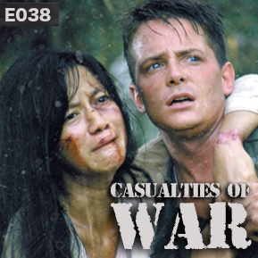 """EP. 38 - """"CASUALTIES OF WAR"""" [Guest: Wizard of Cause] // Digging into the moment Brian De Palma's career plateaued - Casualties of War."""