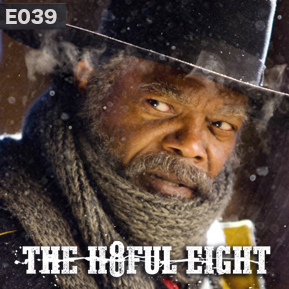 """EP. 39 - """"THE HATEFUL EIGHT"""" // Analyzing Quentin Tarantino's The Hateful Eight and a brand new cohost is introduced in this episode. How exciting."""