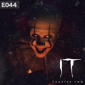 """EP. 44 - """"IT: CHAPTER 2"""" [Guest: Brandi Lawson] // Discussing the follow up to Andy Muschietti's adaptation of Stephen King's  IT ."""