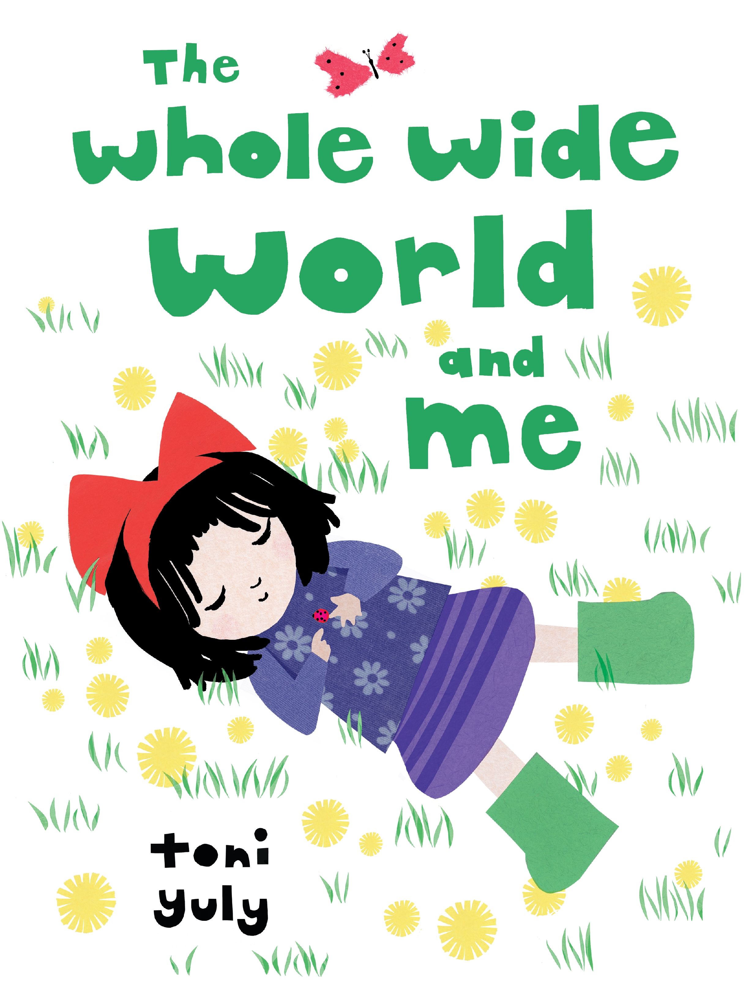Yuly, Toni 2019_02 WHOLE WIDE WORLD AND ME - PB - RLM LK (To Be Updated).jpg