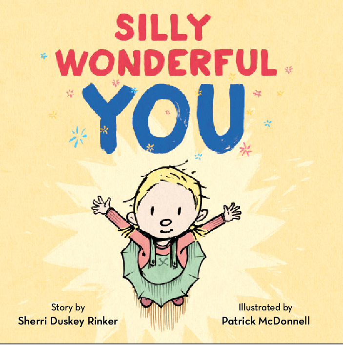 Rinker, Sherri Duskey 2016_01 - SILLY WONDERFUL YOU - PB.jpg