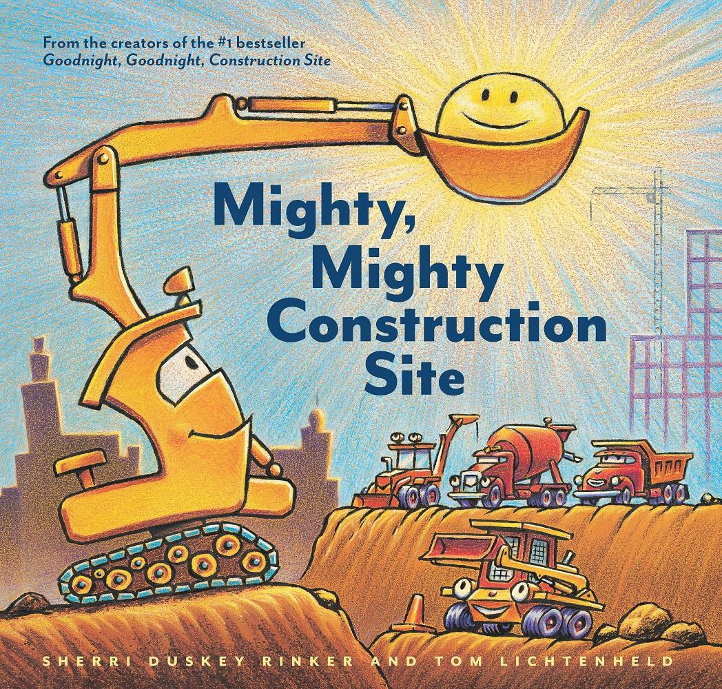 Rinker, Sherri Duskey 2017_02 - MIGHTY  MIGHTY CONSTRUCTION SITE - PB.jpg