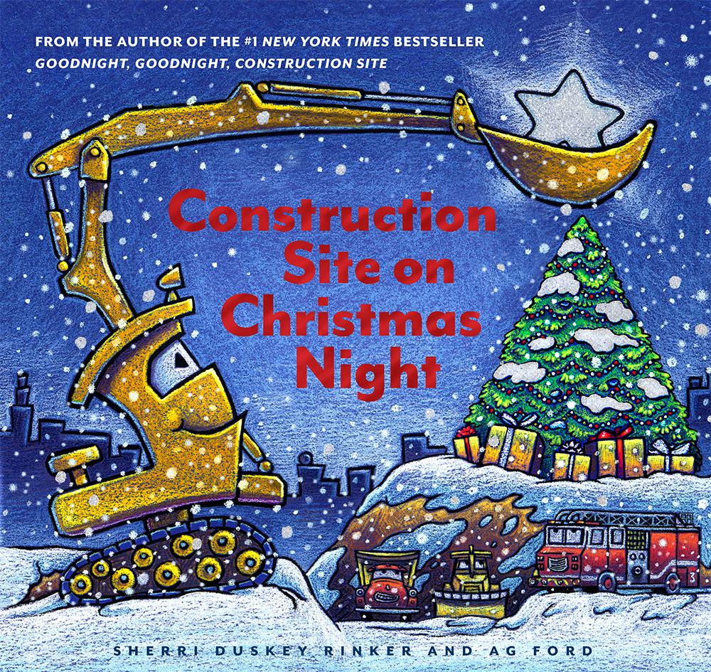 Rinker, Sherri Duskey 2018_10 - CONSTRUCTION SITE ON CHRISTMAS NIGHT - PB.jpg