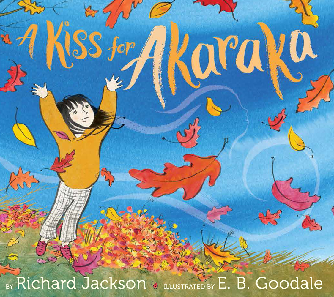 Goodale, E. B. 2018_09 - A KISS FOR AKARAKA - PB - RLM LK.jpg