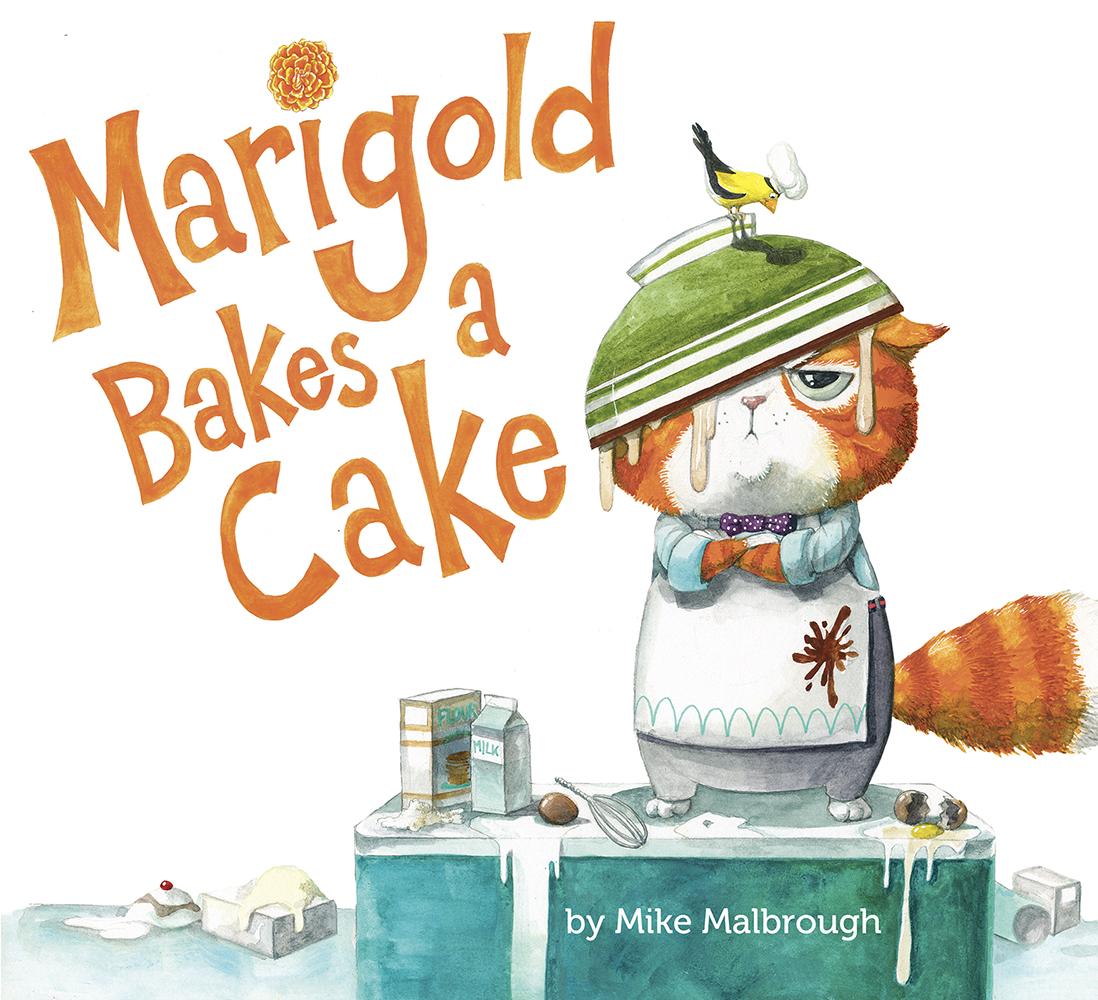 Malbrough, Mike - MARIGOLD BAKES A CAKE 2017_06 - PB - RLM LK.jpg