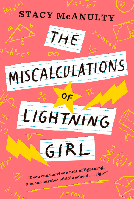 McAnulty, Stacy 2018_05 THE MISCALCULATIONS OF LIGHTNING GIRL - MG - RLM LK.jpg