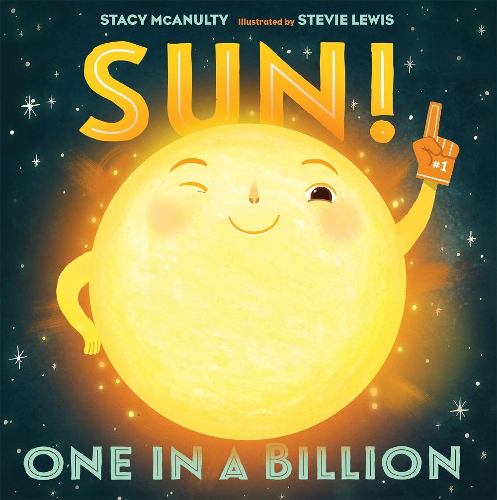 McAnulty, Stacy 2018_10 - SUN! ONE IN A BILLION - PB - RLM LK.jpg