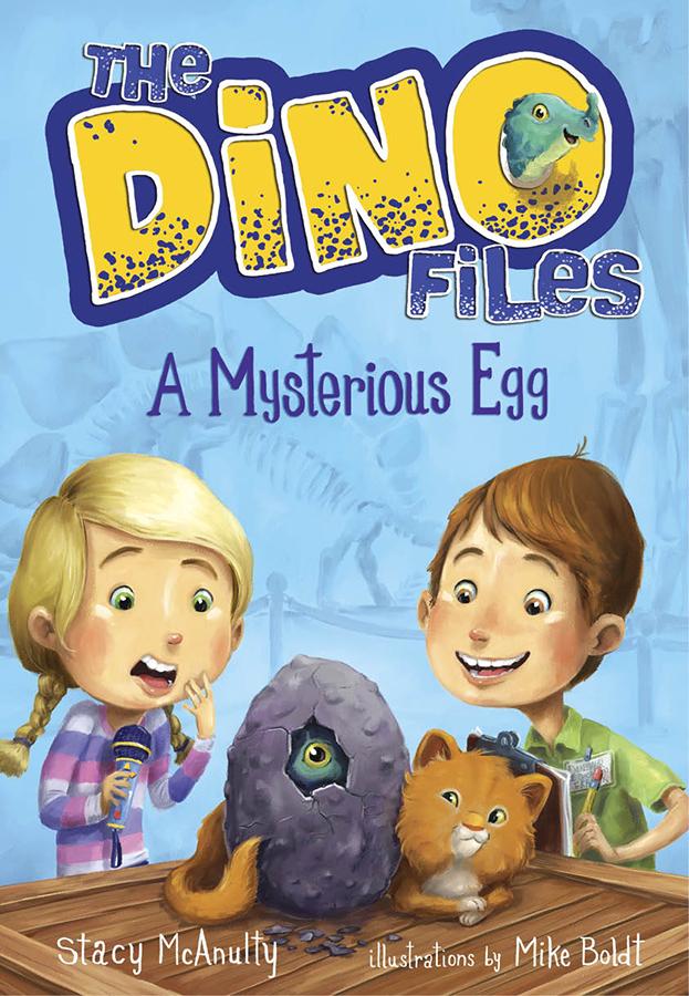 McAnulty, Stacy DINO FILES #1 A Mysterious Egg - CB - RLM LK.jpg