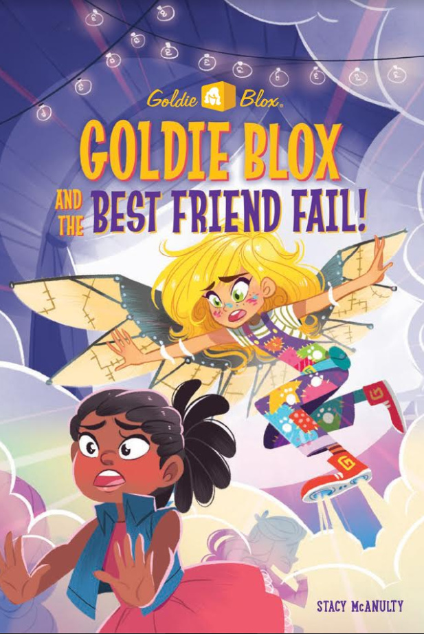 McAnulty, Stacy GOLDIE BLOX #4 AND THE BEST FRIEND FAIL 2018_01 CB - RLM LK.jpg
