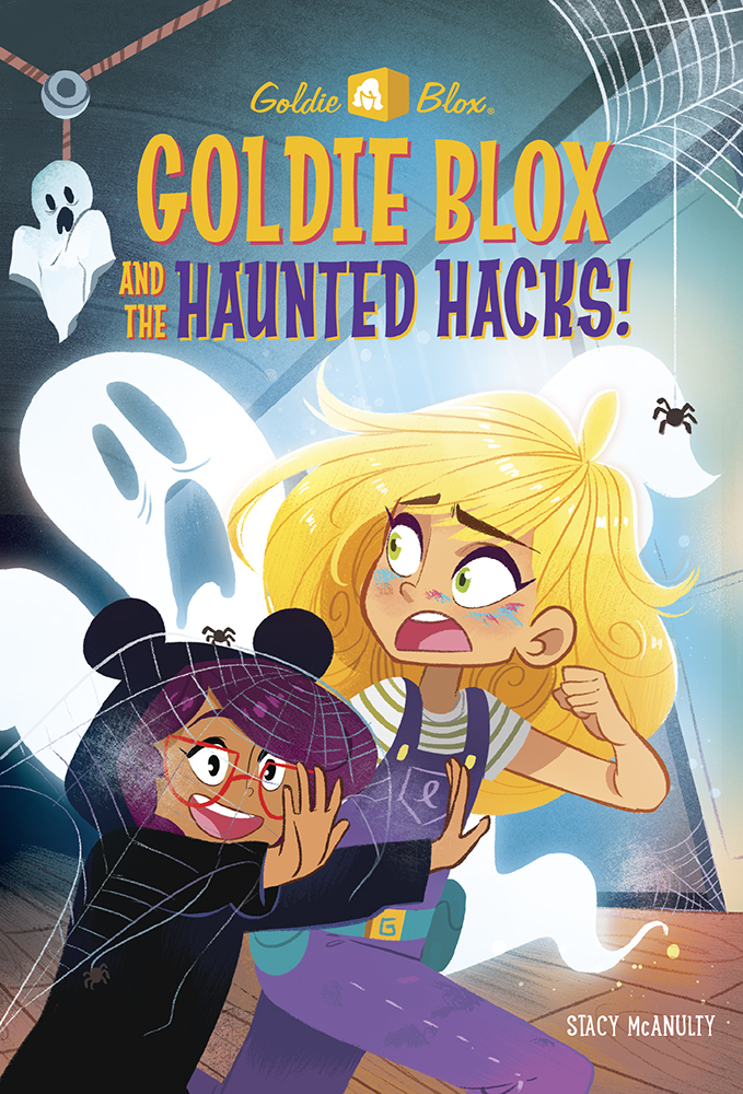 McAnulty, Stacy GOLDIE BLOX #5 AND THE HAUNTED HACKS 2018_07 - CB - RLM LK.jpg