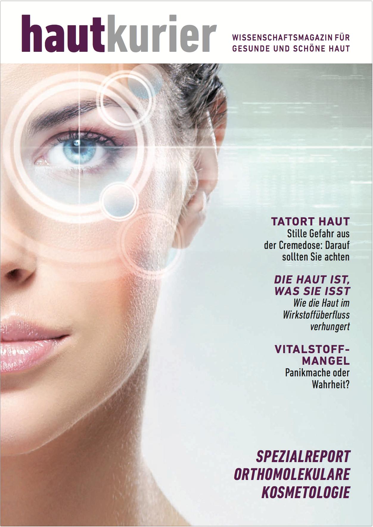 Wir empfehlen Ihnen einen Blick in unser neues Magazin Hautkurier – dem neuen Medium für natürlich schöne Haut. -