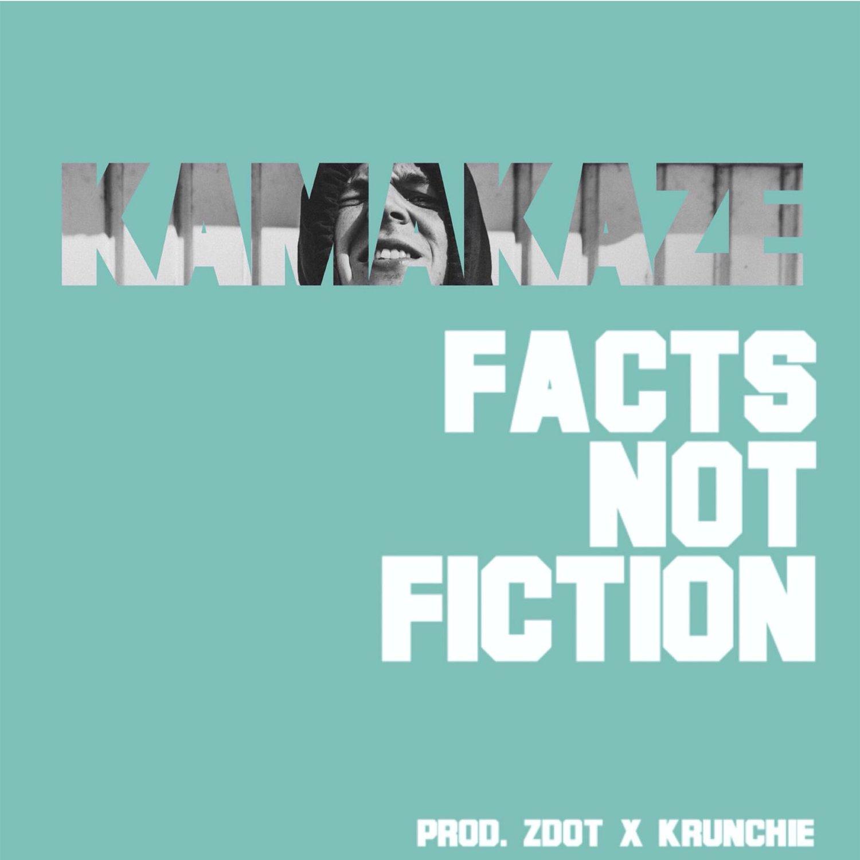 KAMAKAZE RAISES THE BAR WITH NEW ALBUM FACTS NOT FICTION -