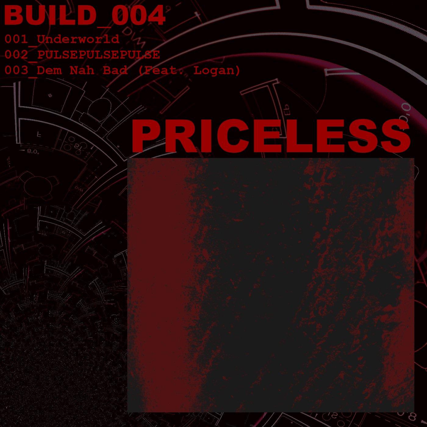 PRICELESS - BUILD_004 -