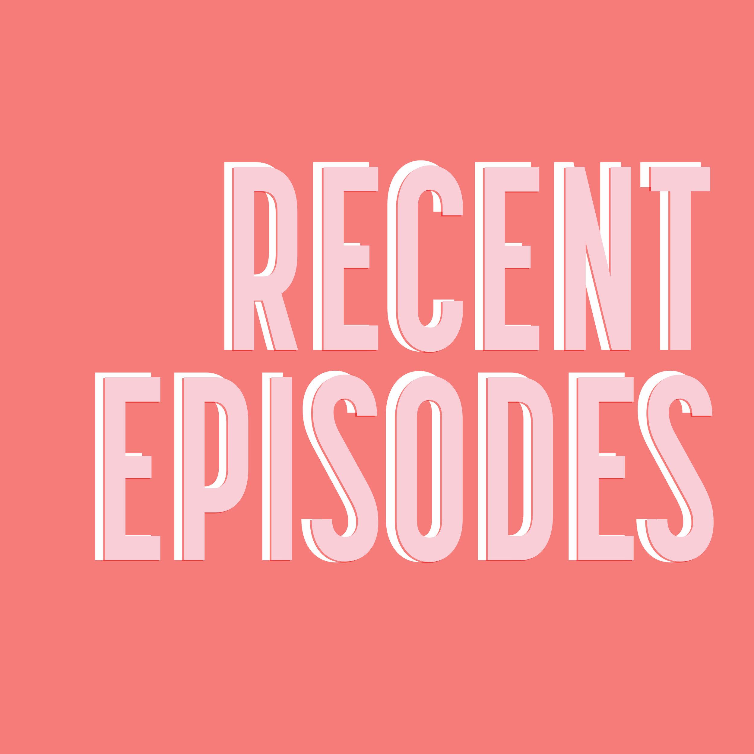 Recent Episodes.jpg