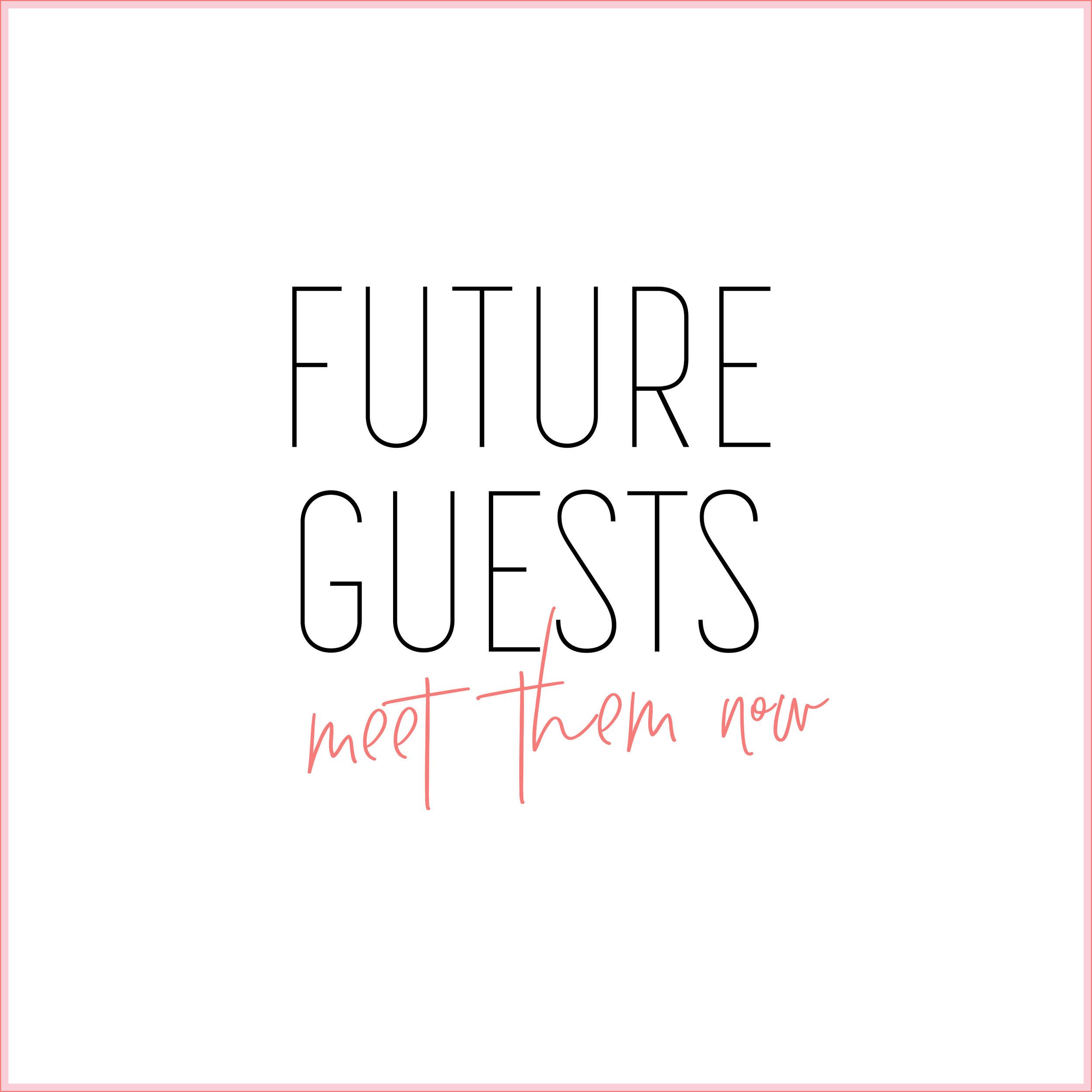 future guests.jpg