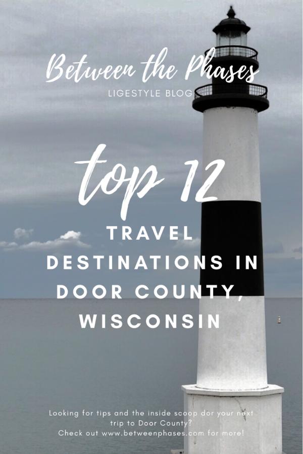 Between the Phases Top 12 Travel Destinations in Door County, Wisconsin 3