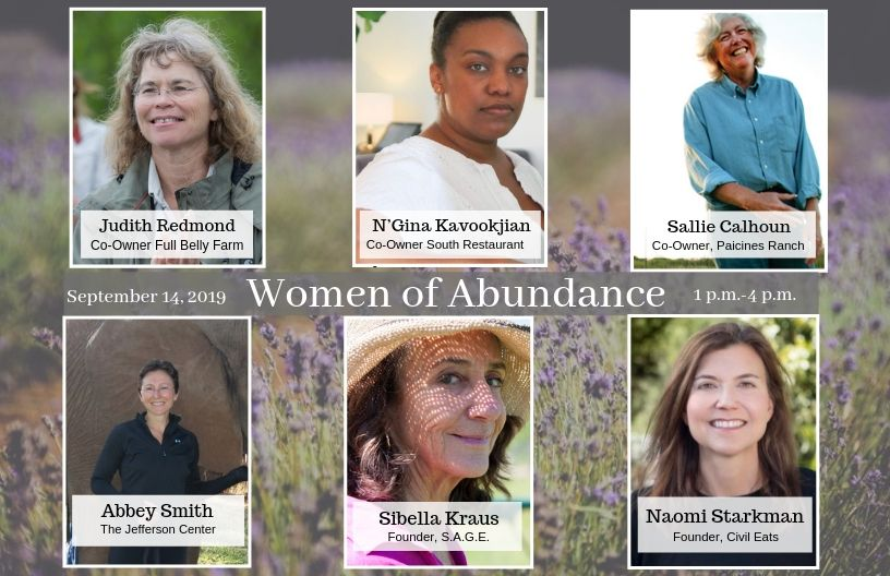 Women of Abundance:A conversation at the farm.How do we build a regenerative culture, economy, community ? - September 14, 2019 1 p.m. - 4 p.m. at Soul Food Farm 6046 Pleasants Valley Rd. Vacaville, CA 95688