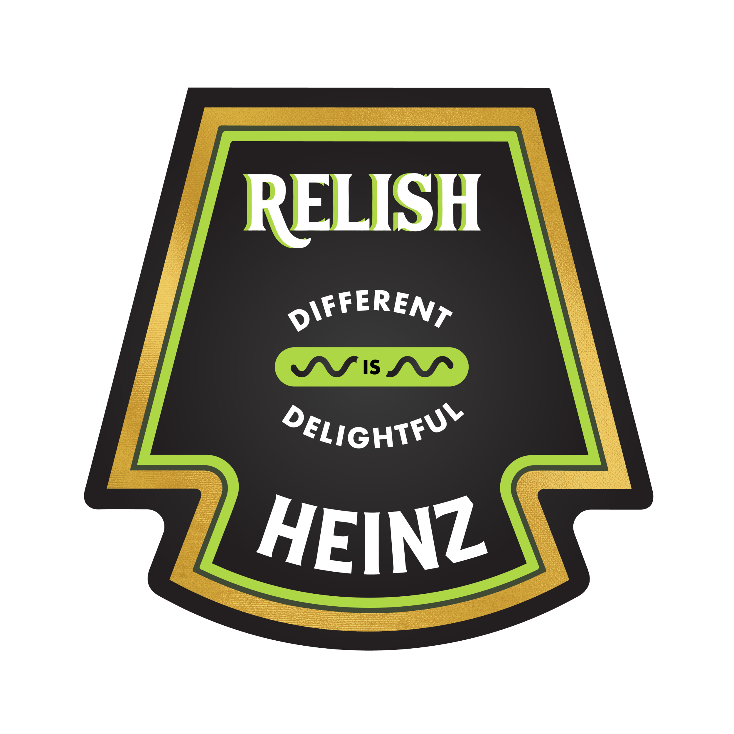 For Heinz Relish we need you to fit out, instead of fitting in