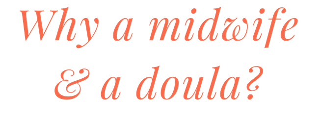why a midwife and doula.png