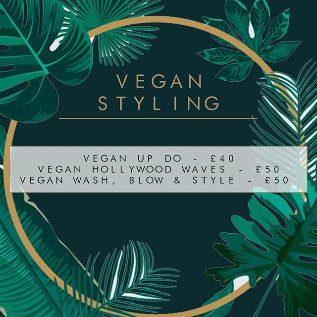 Our new Vegan Menu has expanded to include our styling options • Vegan Updos & Vegan Hollywood Waves •
