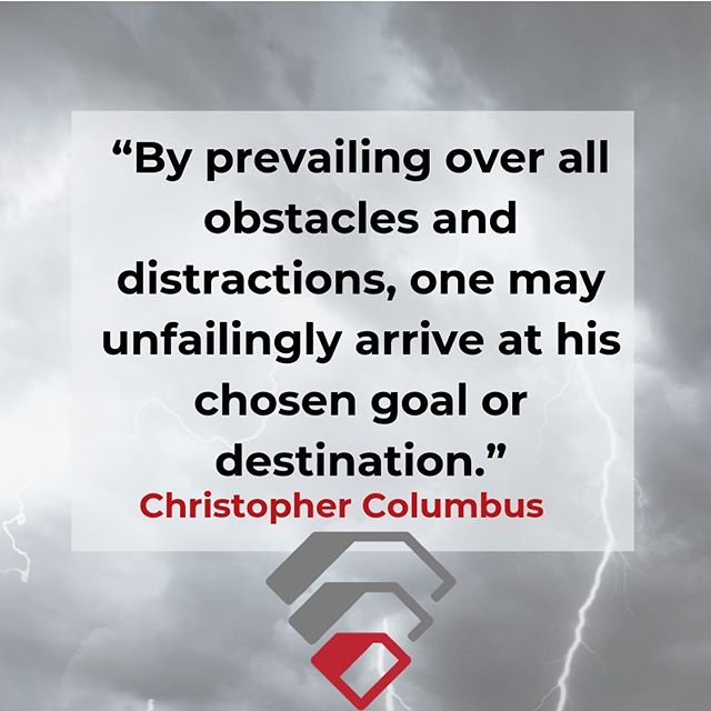 """""""By prevailing over all obstacles and distractions, one may unfailingly arrive at his chosen goal or destination.""""—Christopher Columbus  #prevail #goals #destination #columbusday #hirevpro"""