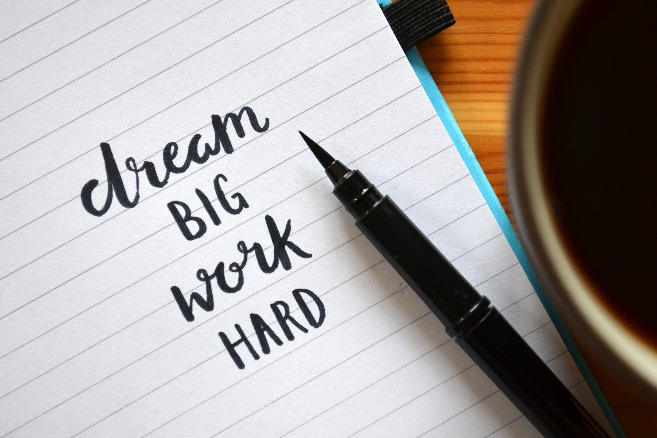 Dream big. Work Hard. It will pay off.