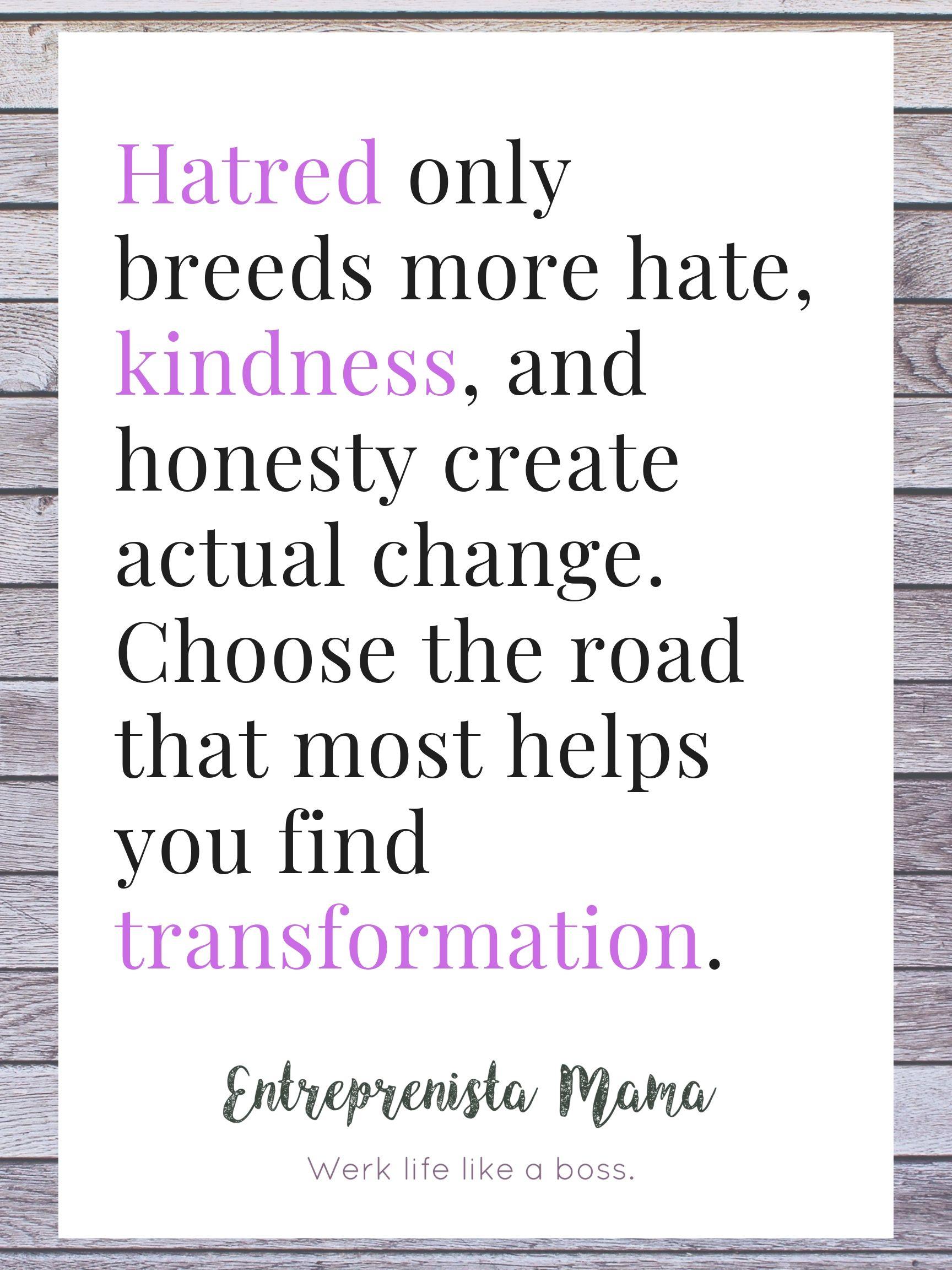 Seek Transformation not hatred