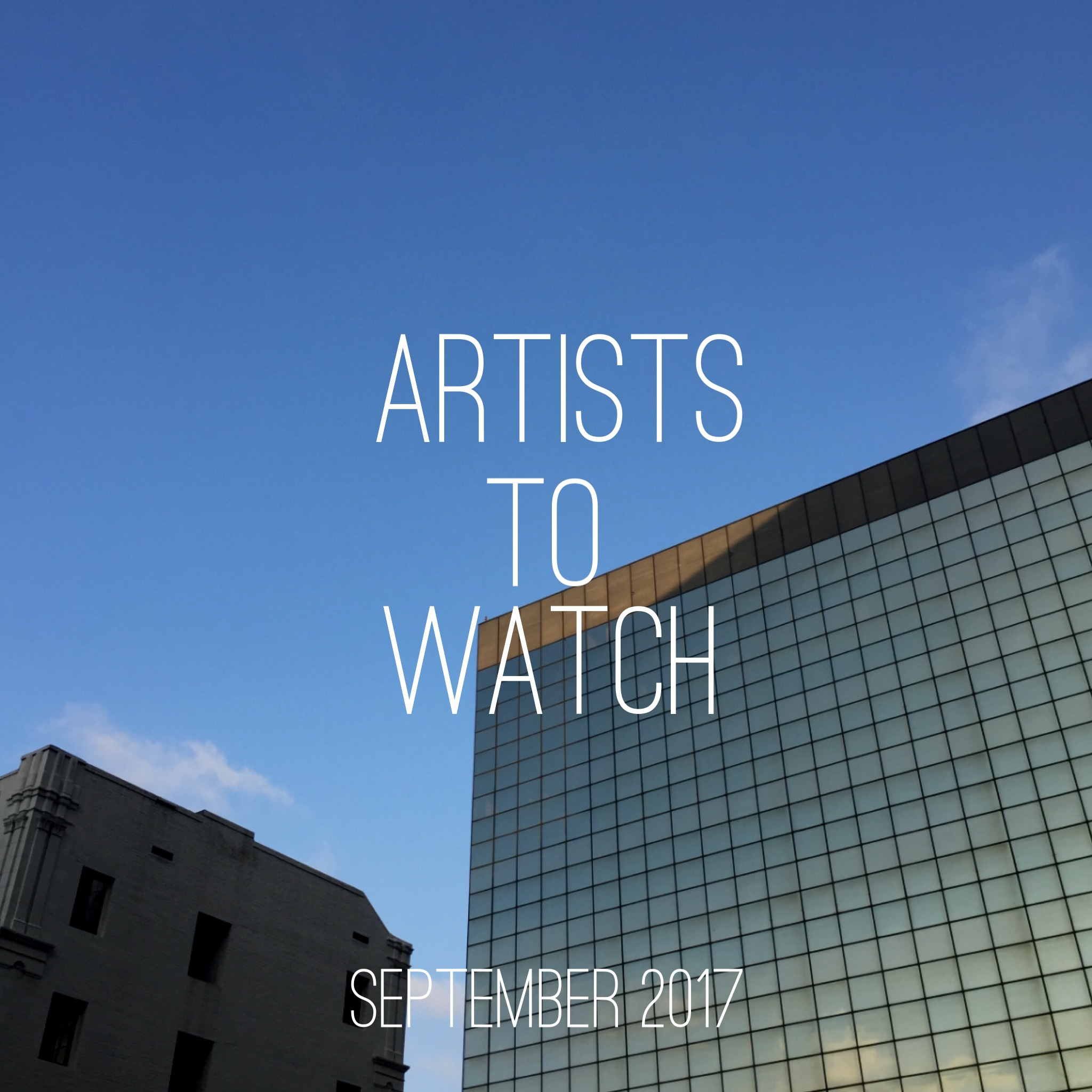 September 2017 artists to watch