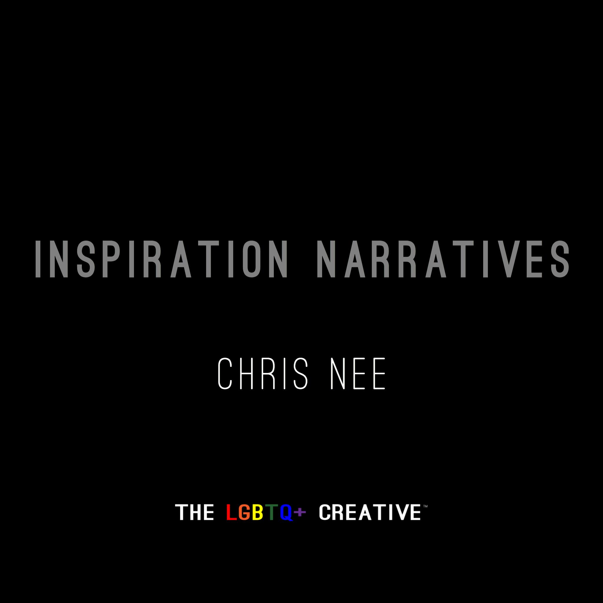 Copy of Inspiration Narratives - Chris Nee