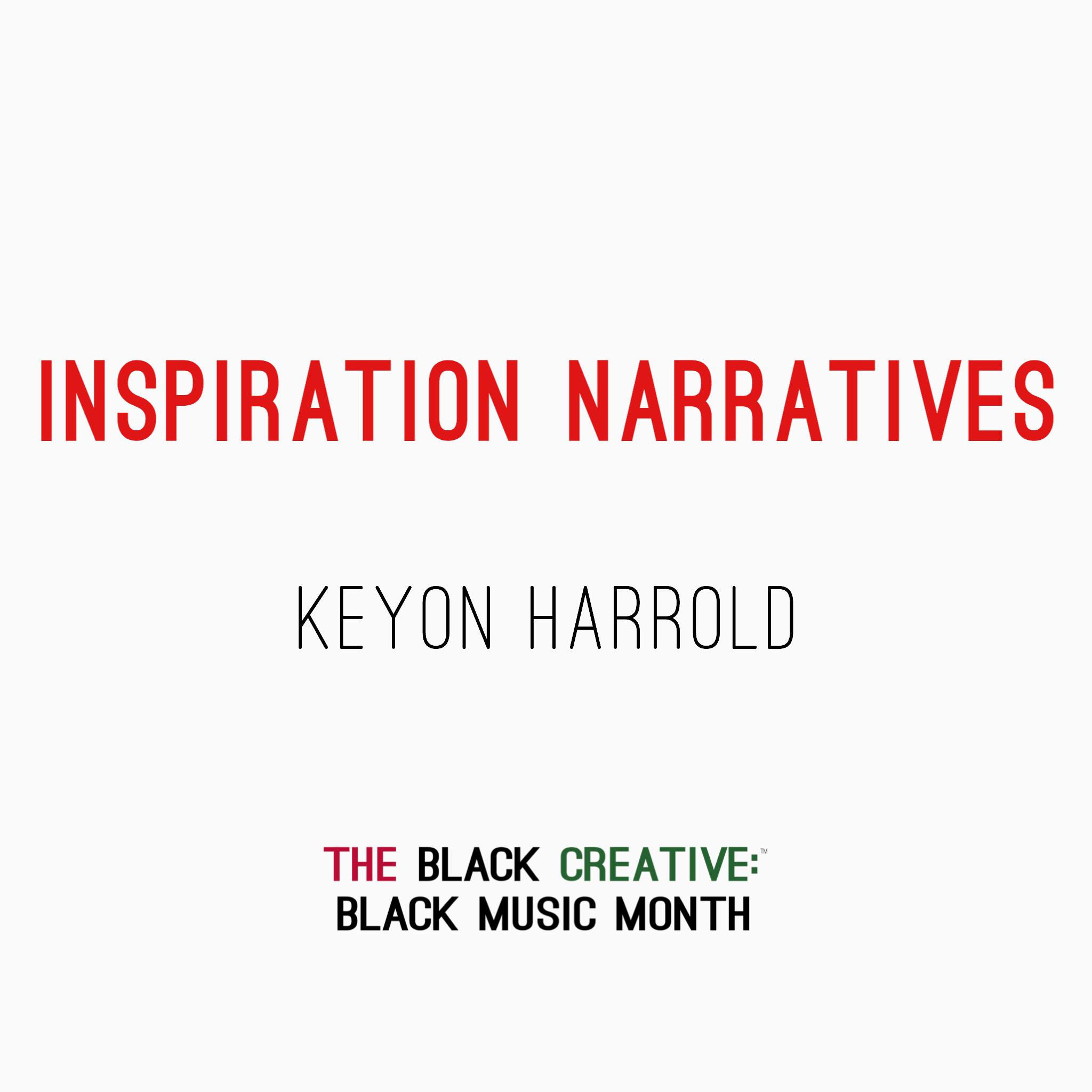 Inspiration Narratives - Keyon Harrold