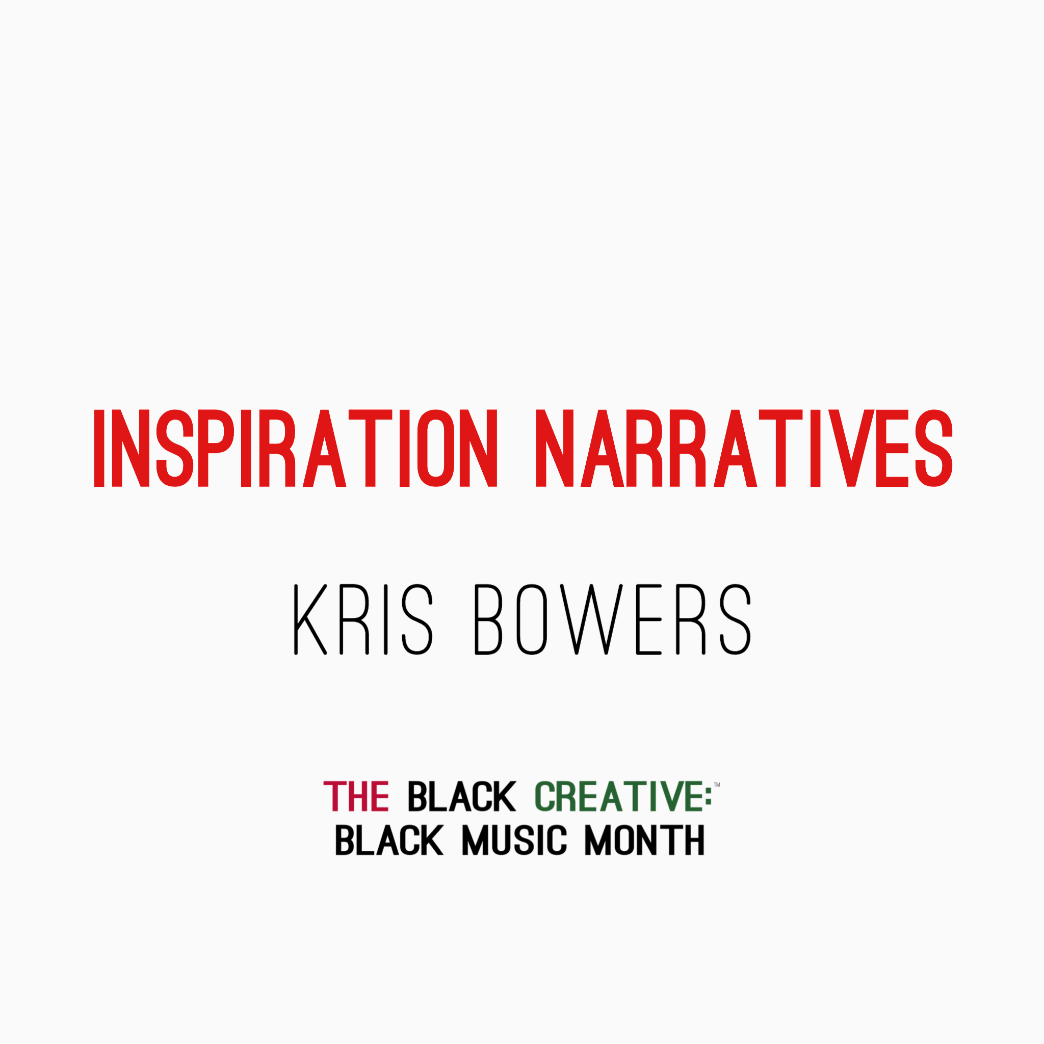 Inspiration Narratives - Kris Bowers