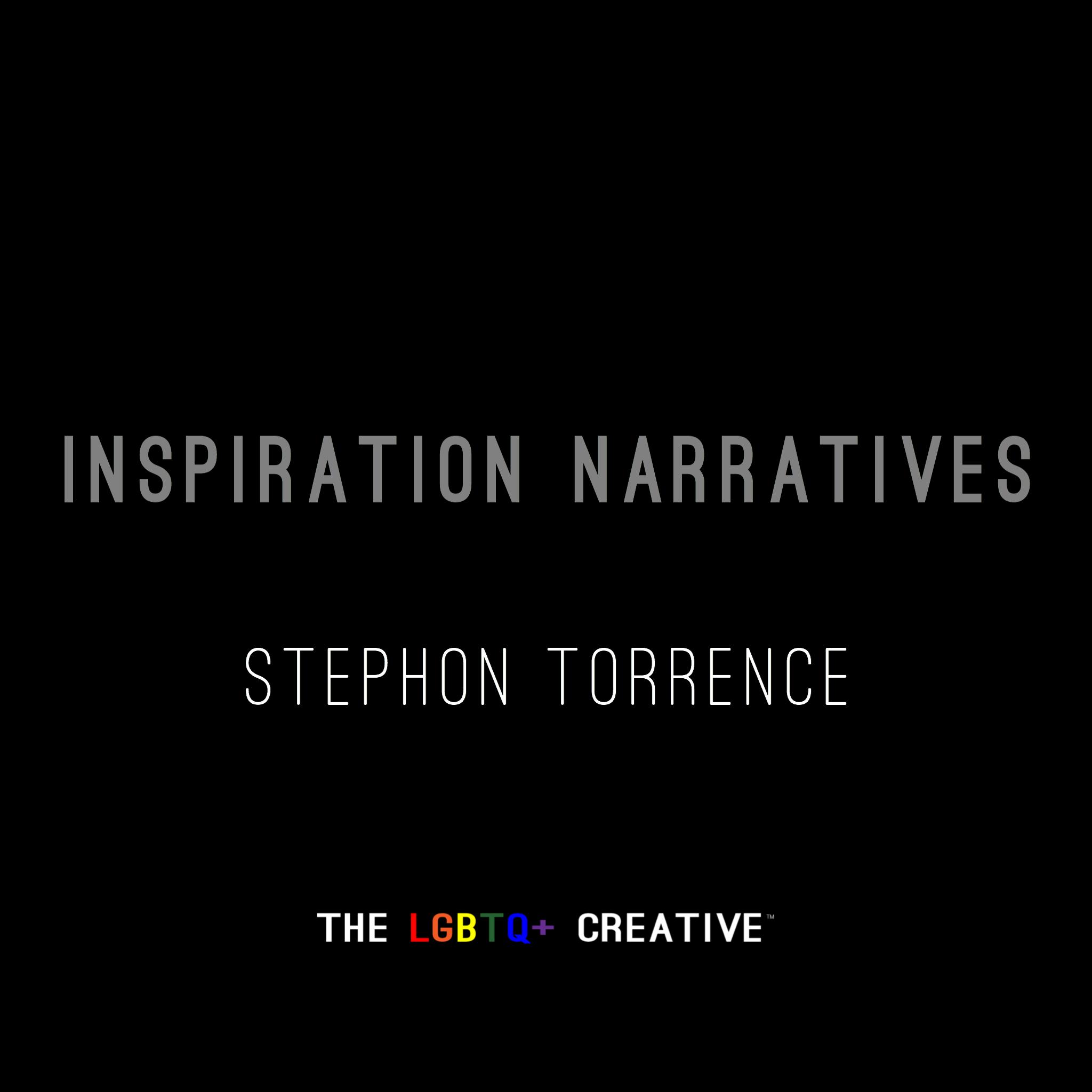 Inspiration Narratives - Stephon Torrence