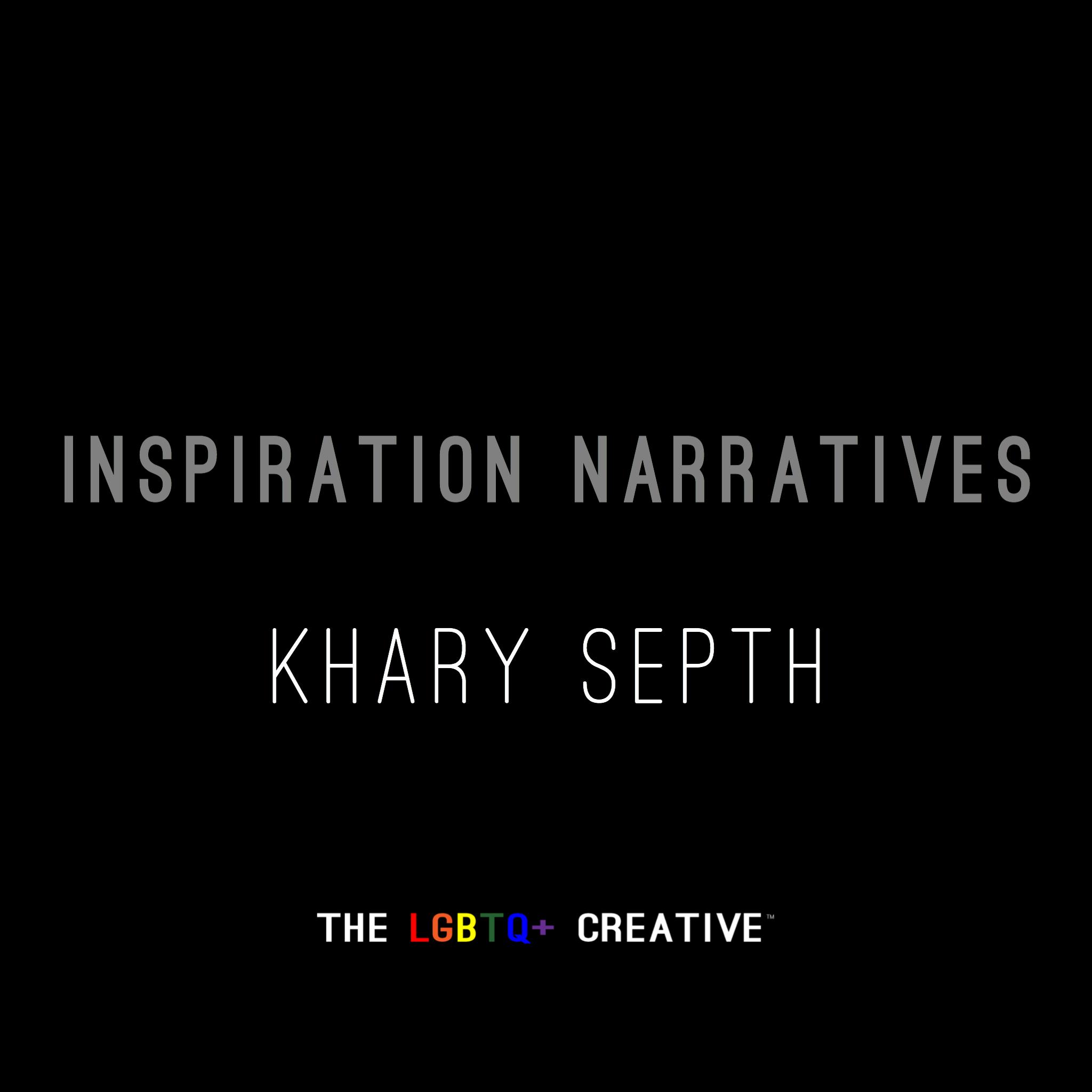 Inspiration Narratives - Khary Septh