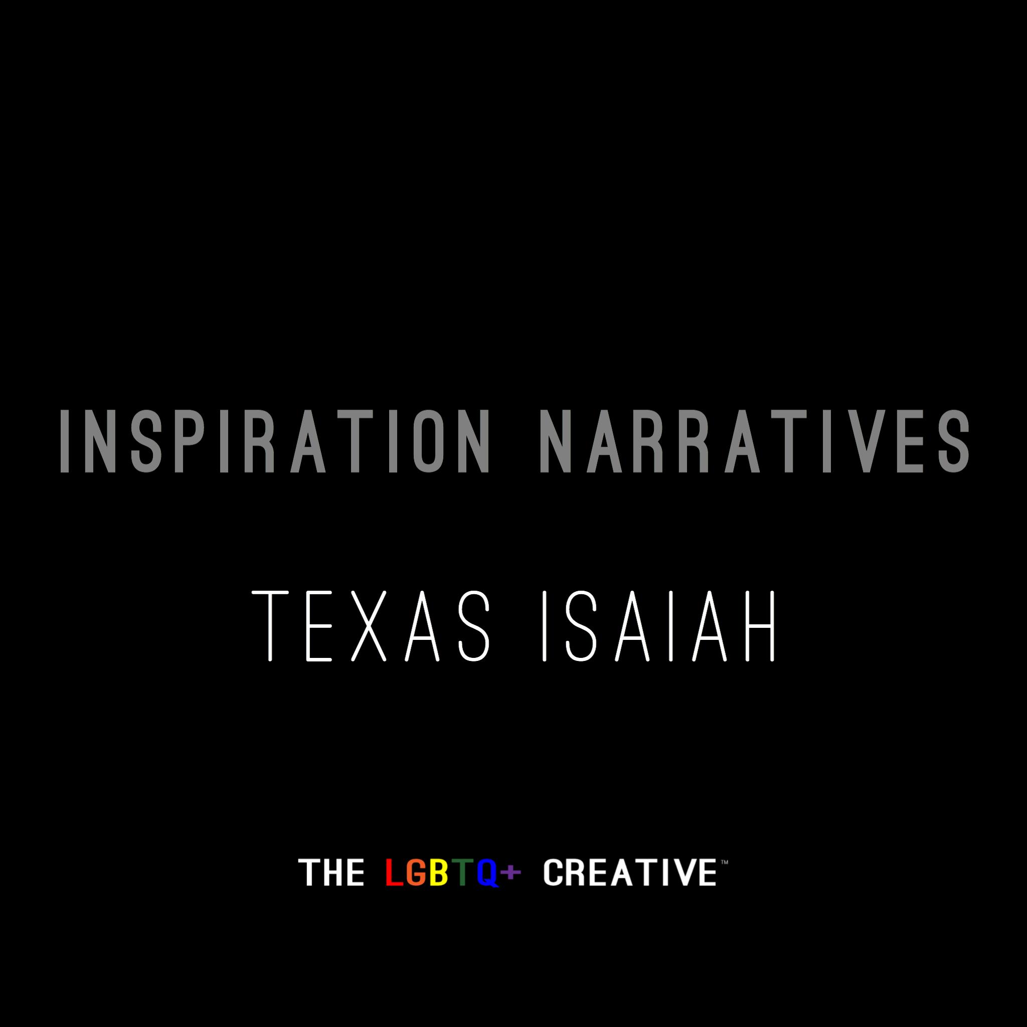 Inspiration Narratives - Texas Isaiah