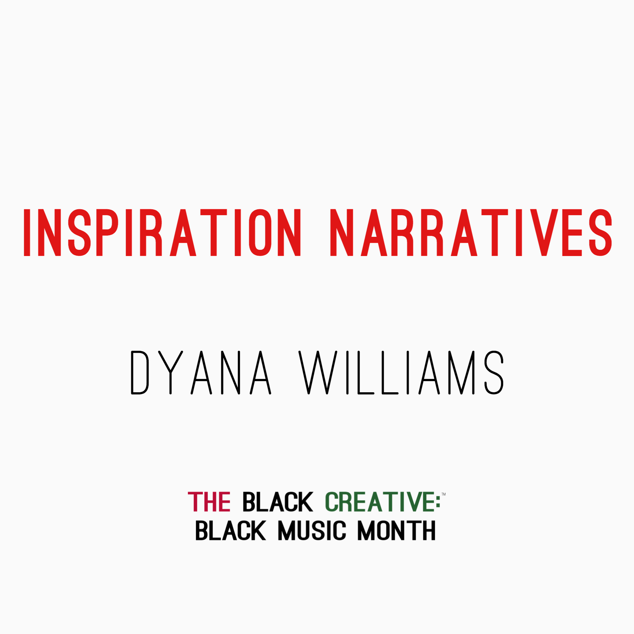 Inspiration Narrative - Dyana Williams