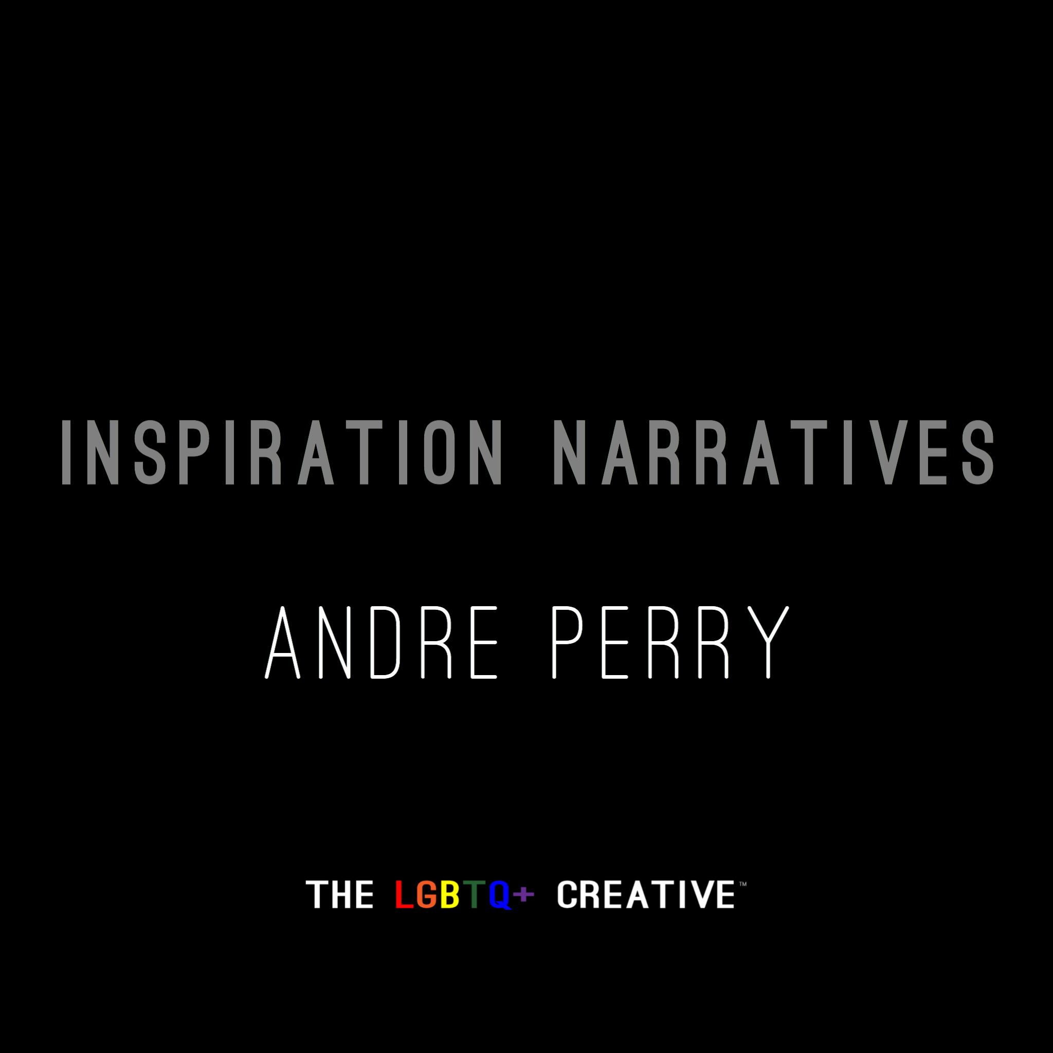 Inspiration Narrative - Andre Perry