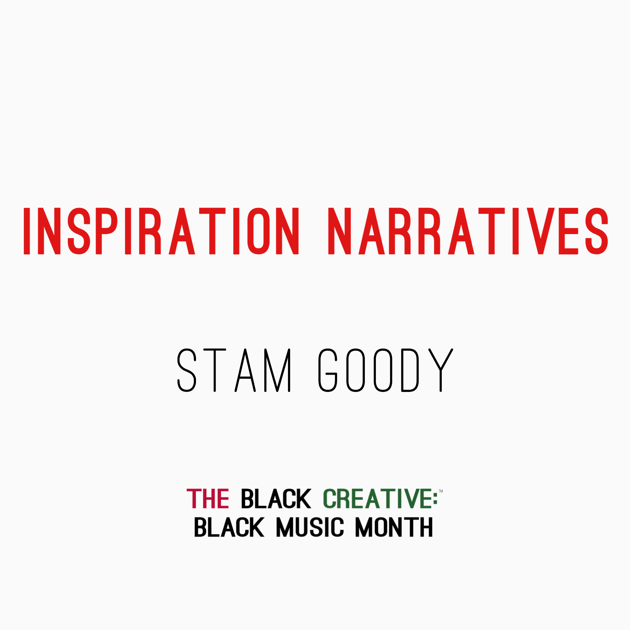 Stam Goody - Inspiration Narrative